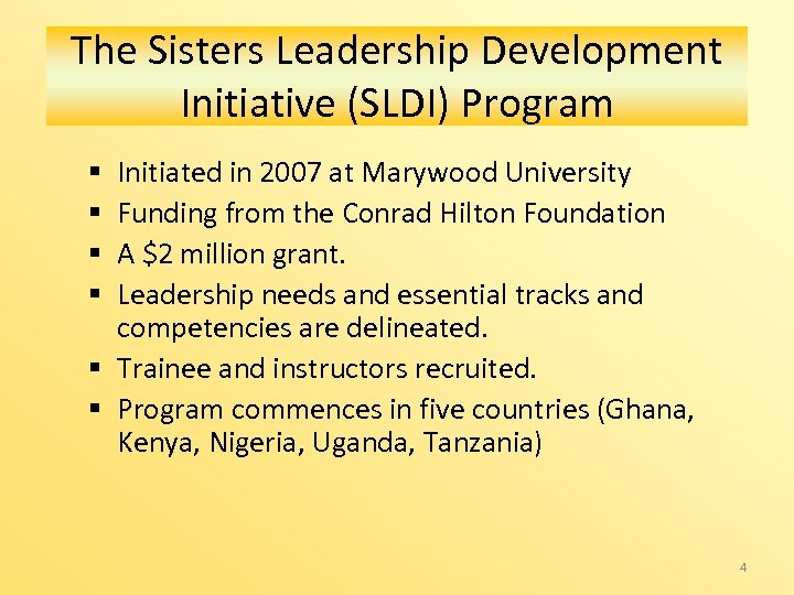 The Sisters Leadership Development Initiative (SLDI) Program Initiated in 2007 at Marywood University Funding
