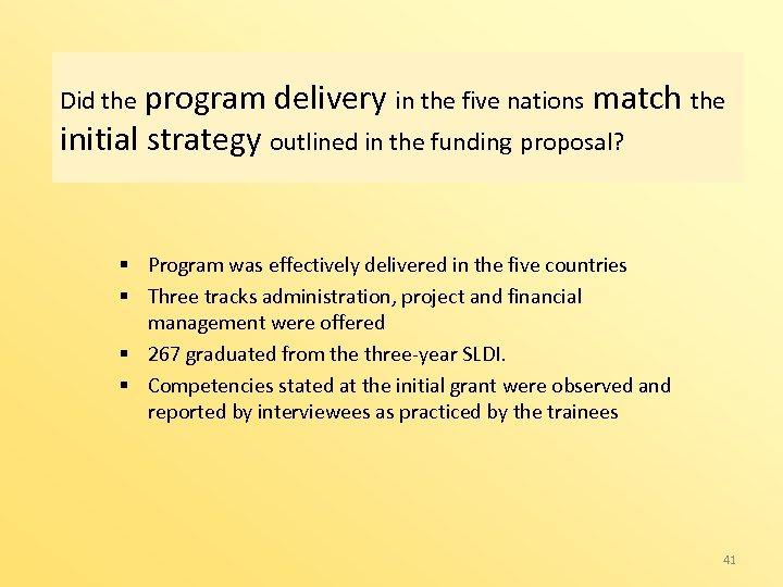 program delivery in the five nations match the initial strategy outlined in the funding
