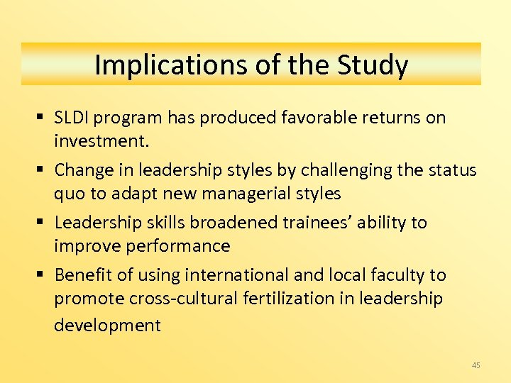 Implications of the Study § SLDI program has produced favorable returns on investment. §