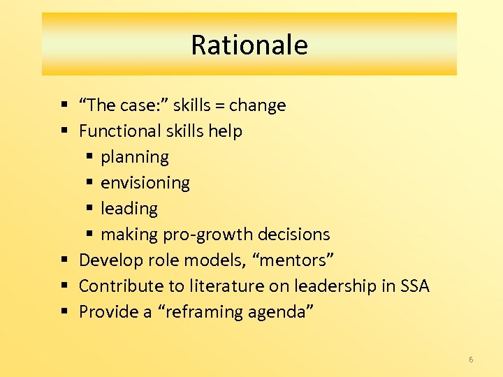 "Rationale § ""The case: "" skills = change § Functional skills help § planning"