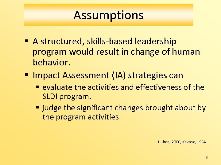 Assumptions § A structured, skills-based leadership program would result in change of human behavior.