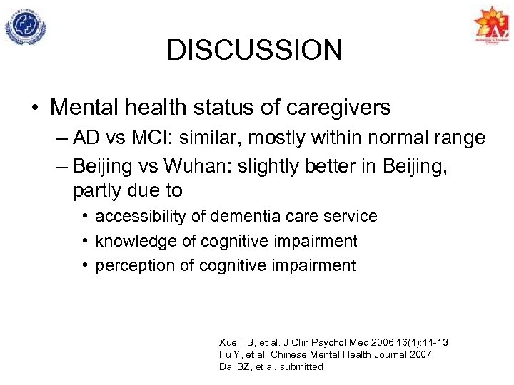 DISCUSSION • Mental health status of caregivers – AD vs MCI: similar, mostly within