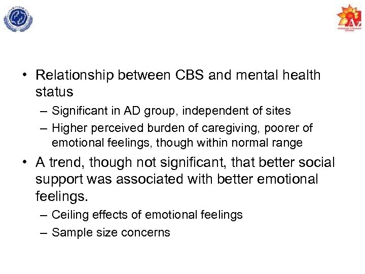• Relationship between CBS and mental health status – Significant in AD group,