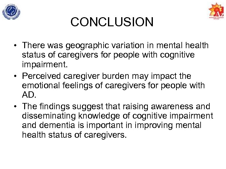 CONCLUSION • There was geographic variation in mental health status of caregivers for people