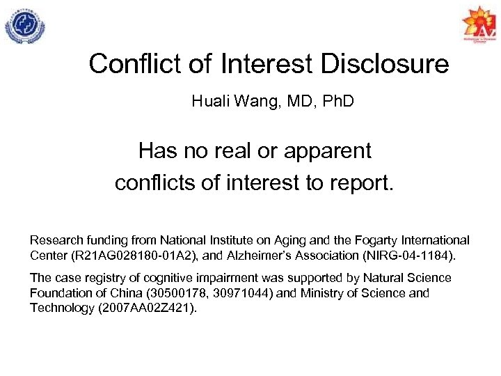 Conflict of Interest Disclosure Huali Wang, MD, Ph. D Has no real or apparent
