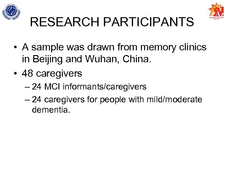 RESEARCH PARTICIPANTS • A sample was drawn from memory clinics in Beijing and Wuhan,