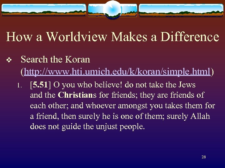 How a Worldview Makes a Difference v Search the Koran (http: //www. hti. umich.