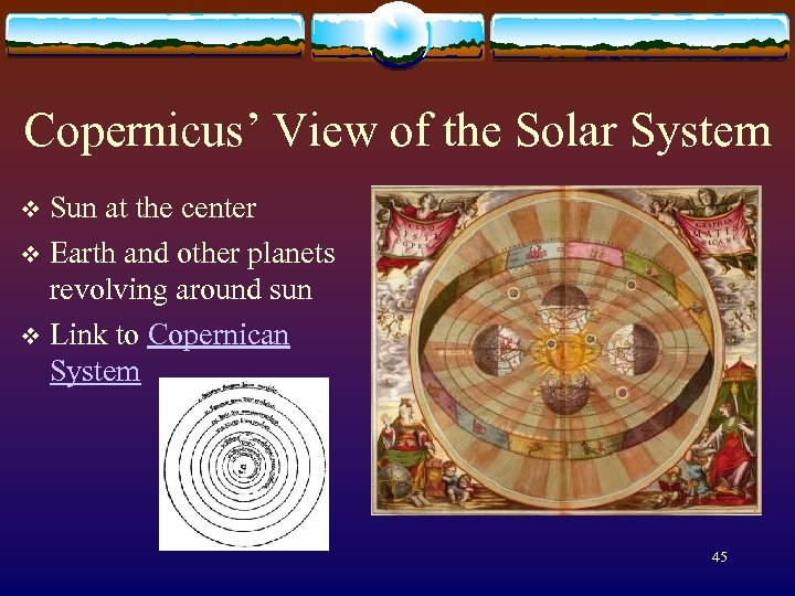Copernicus' View of the Solar System Sun at the center v Earth and other