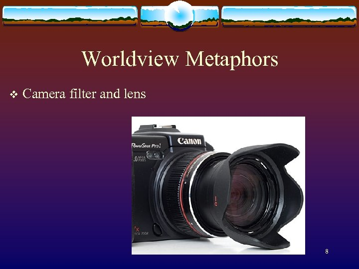 Worldview Metaphors v Camera filter and lens 8