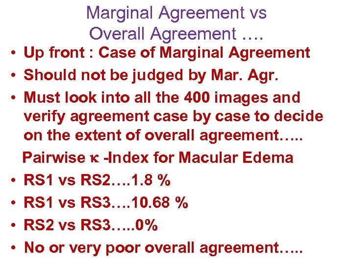 Marginal Agreement vs Overall Agreement …. • Up front : Case of Marginal Agreement
