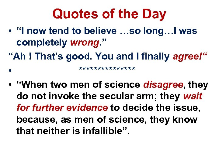 """Quotes of the Day • """"I now tend to believe …so long…I was completely"""