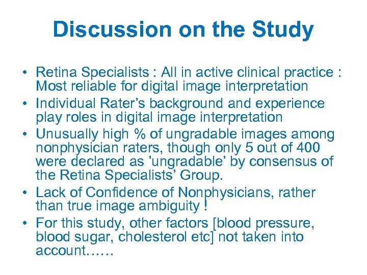 Discussion on the Study • Retina Specialists : All in active clinical practice :