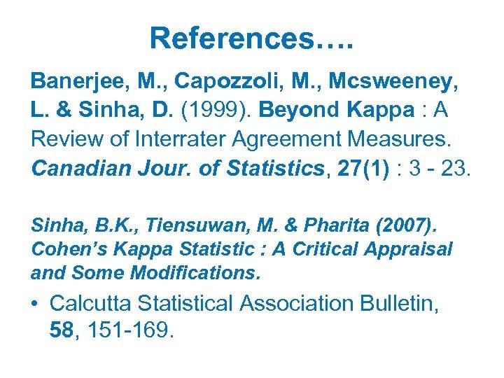 References…. Banerjee, M. , Capozzoli, M. , Mcsweeney, L. & Sinha, D. (1999). Beyond