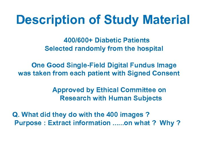 Description of Study Material 400/600+ Diabetic Patients Selected randomly from the hospital One Good