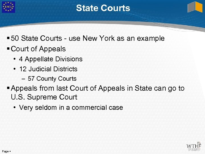 State Courts 50 State Courts - use New York as an example Court of