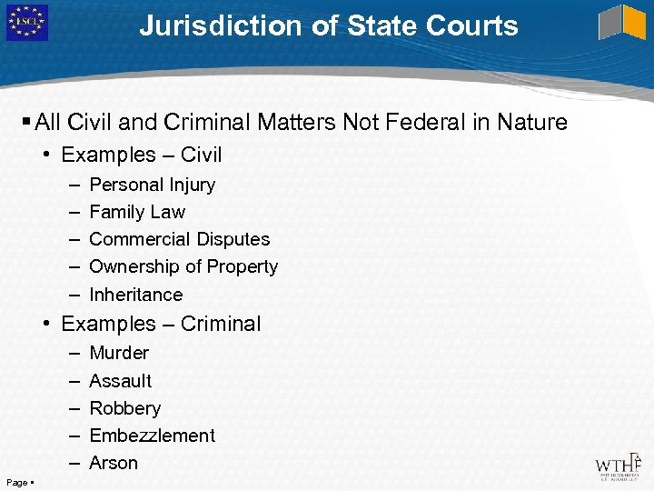 Jurisdiction of State Courts All Civil and Criminal Matters Not Federal in Nature •