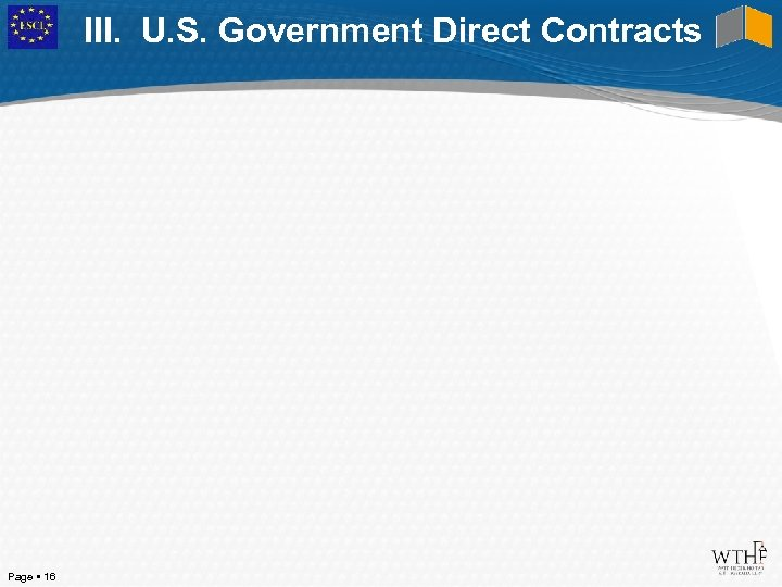 III. U. S. Government Direct Contracts Page 16