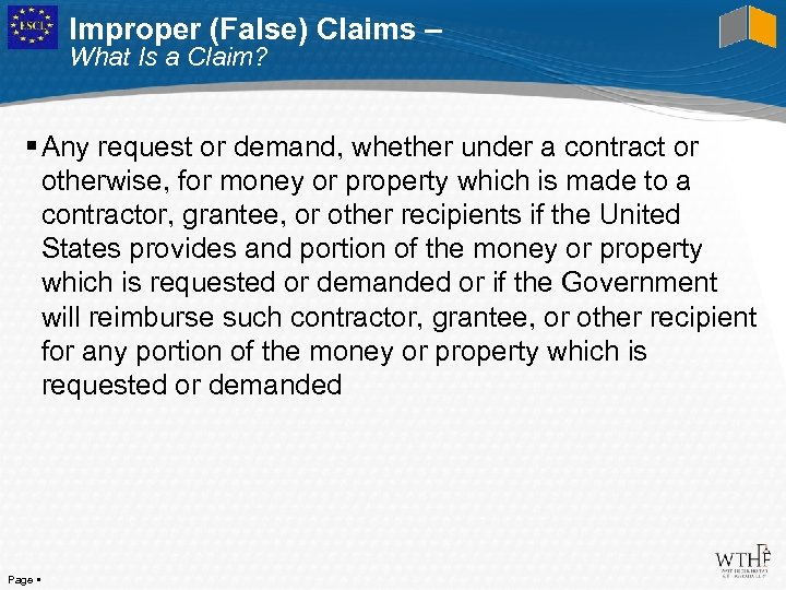 Improper (False) Claims – What Is a Claim? Any request or demand, whether under