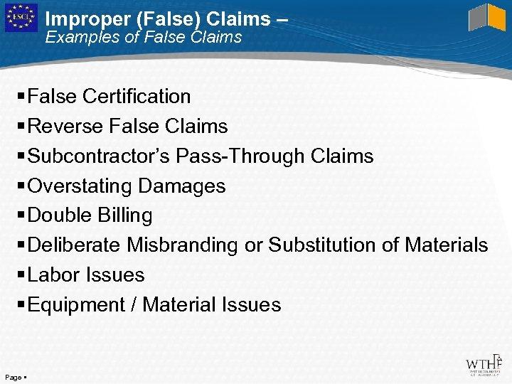 Improper (False) Claims – Examples of False Claims False Certification Reverse False Claims Subcontractor's
