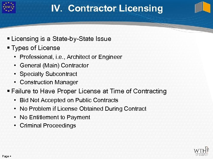 IV. Contractor Licensing is a State-by-State Issue Types of License • • Professional, i.
