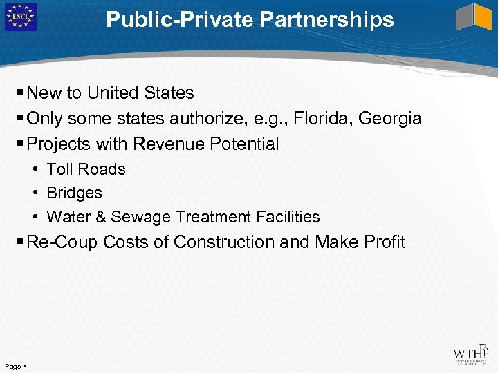 Public-Private Partnerships New to United States Only some states authorize, e. g. , Florida,