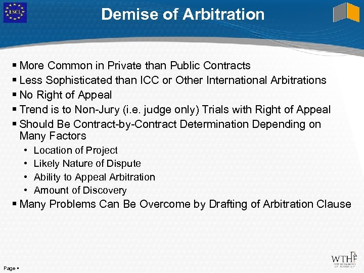 Demise of Arbitration More Common in Private than Public Contracts Less Sophisticated than ICC