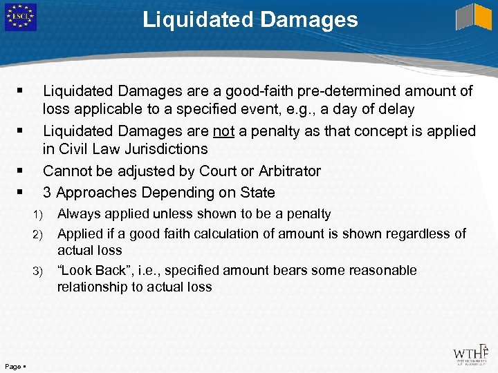 Liquidated Damages are a good-faith pre-determined amount of loss applicable to a specified event,