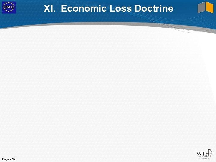 XI. Economic Loss Doctrine Page 39
