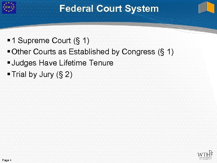 Federal Court System 1 Supreme Court (§ 1) Other Courts as Established by Congress