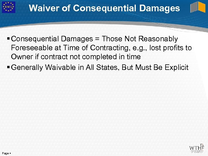 Waiver of Consequential Damages = Those Not Reasonably Foreseeable at Time of Contracting, e.