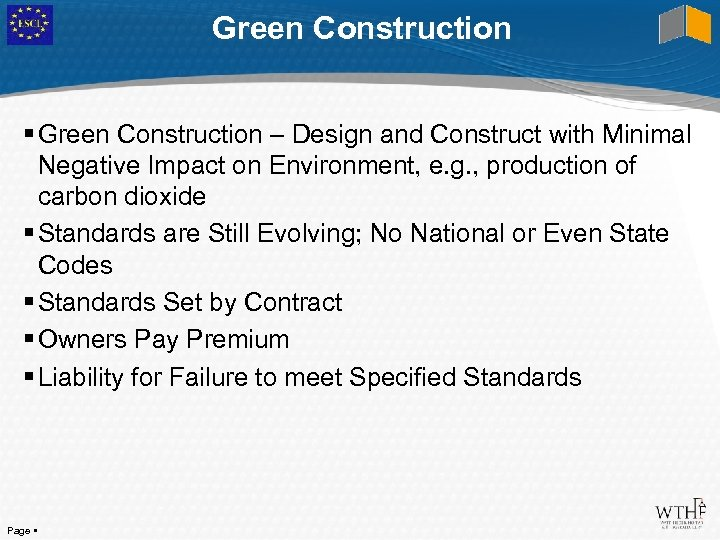 Green Construction – Design and Construct with Minimal Negative Impact on Environment, e. g.