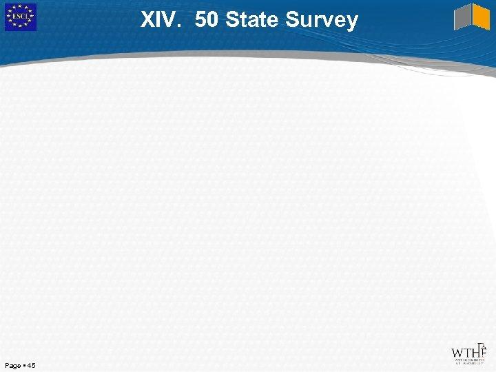 XIV. 50 State Survey Page 45