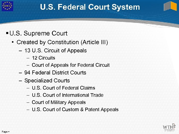 U. S. Federal Court System U. S. Supreme Court • Created by Constitution (Article