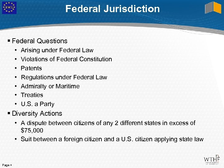 Federal Jurisdiction Federal Questions • • Arising under Federal Law Violations of Federal Constitution