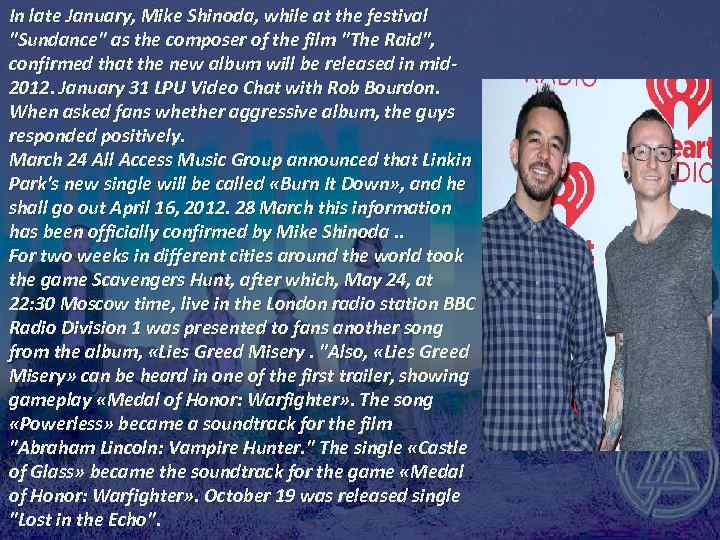 In late January, Mike Shinoda, while at the festival