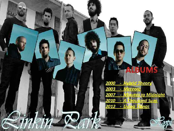 ALBUMS 2000 2003 2007 2010 2012 - Hybrid Theory Meteora Minutes to Midnight A