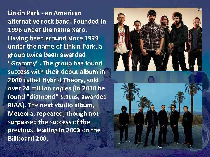 Linkin Park - an American alternative rock band. Founded in 1996 under the name