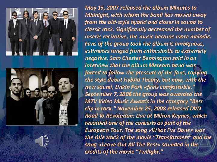 May 15, 2007 released the album Minutes to Midnight, with whom the band has