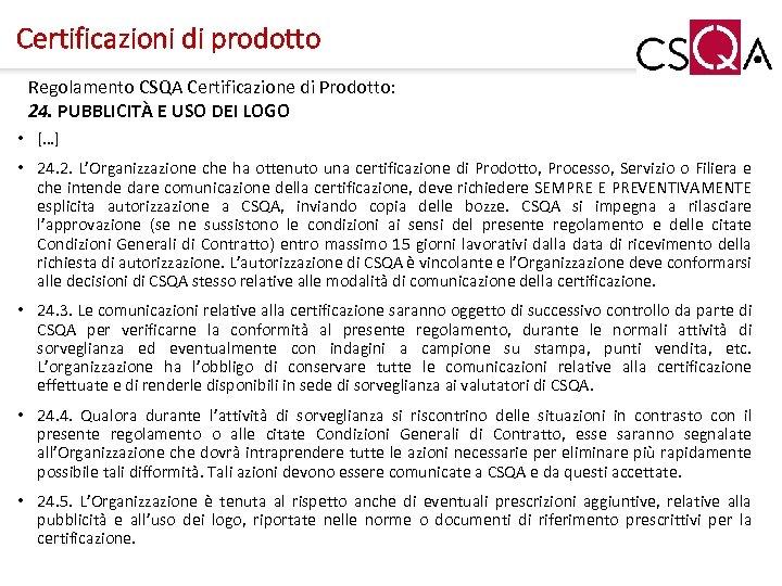 Certificazioni di prodotto Regolamento CSQA Certificazione di Prodotto: 24. PUBBLICITÀ E USO DEI LOGO
