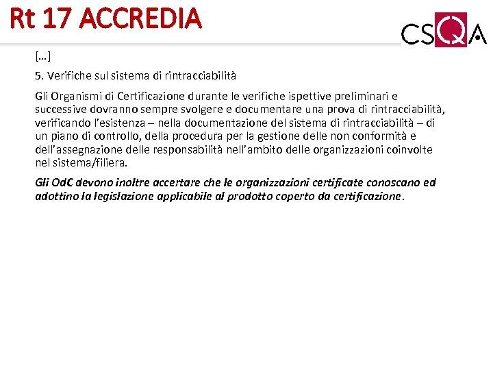 Rt 17 ACCREDIA […] 5. Verifiche sul sistema di rintracciabilità Gli Organismi di Certificazione