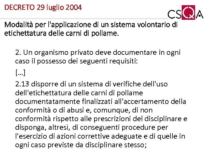 DECRETO 29 luglio 2004 Modalità per l'applicazione di un sistema volontario di etichettatura delle