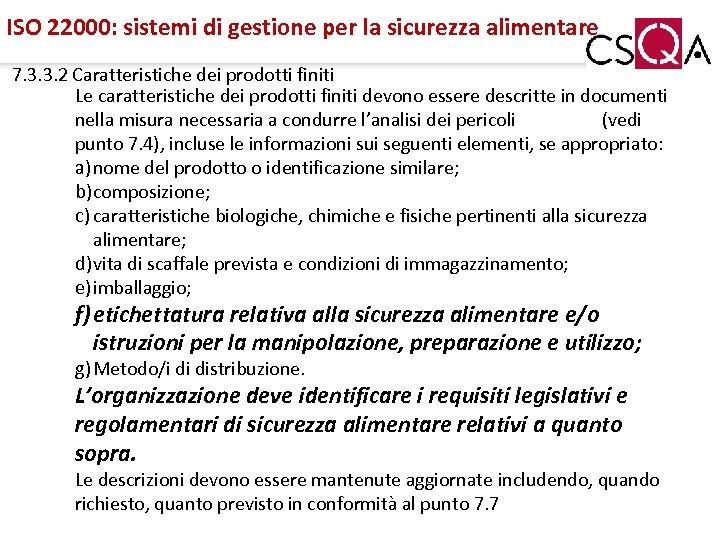 ISO 22000: sistemi di gestione per la sicurezza alimentare 7. 3. 3. 2 Caratteristiche