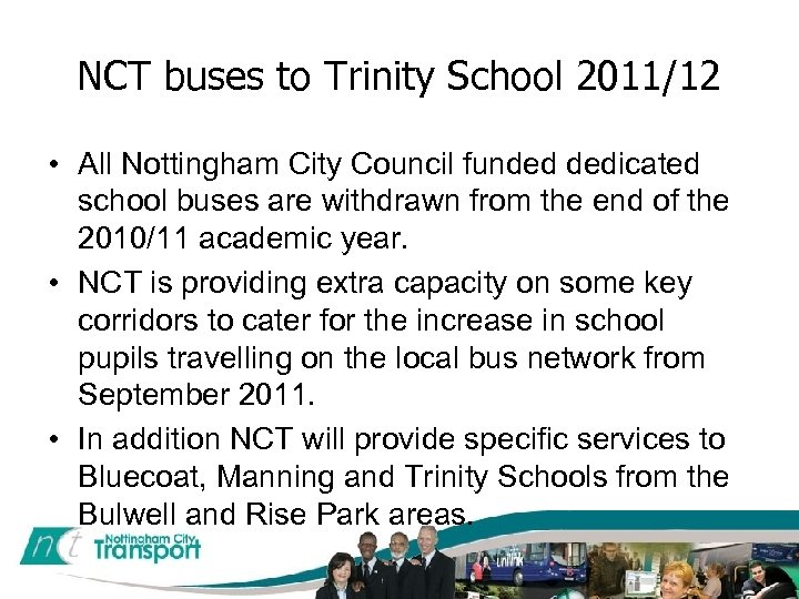 NCT buses to Trinity School 2011/12 • All Nottingham City Council funded dedicated school