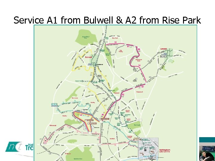 Service A 1 from Bulwell & A 2 from Rise Park