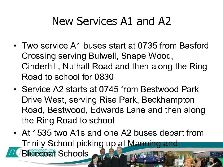 New Services A 1 and A 2 • Two service A 1 buses start