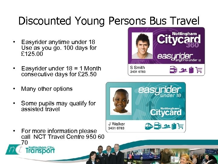 Discounted Young Persons Bus Travel • Easyrider anytime under 18 Use as you go.