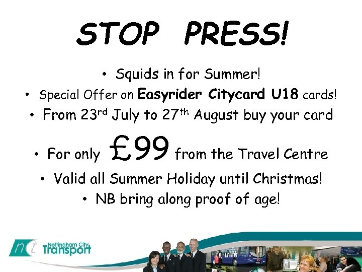 STOP PRESS! • Squids in for Summer! • Special Offer on Easyrider Citycard U