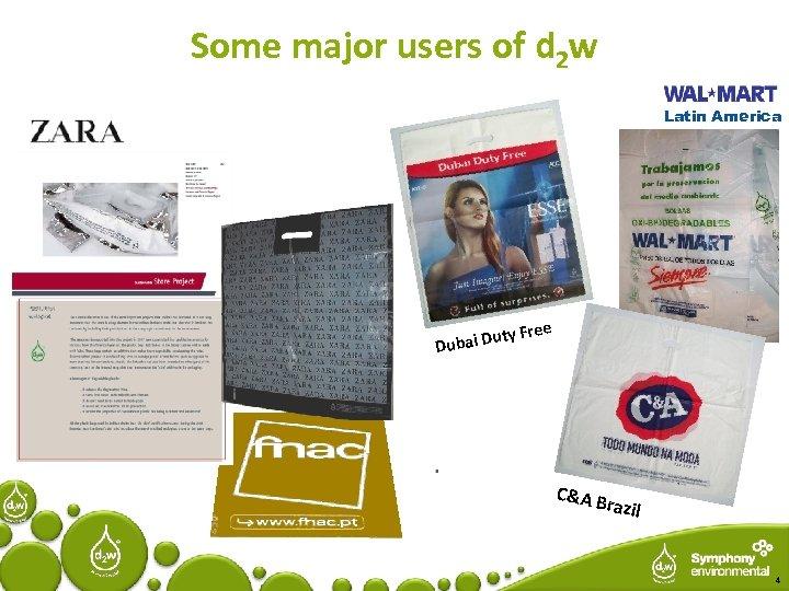 Some major users of d 2 w Latin America y Free ut Dubai D