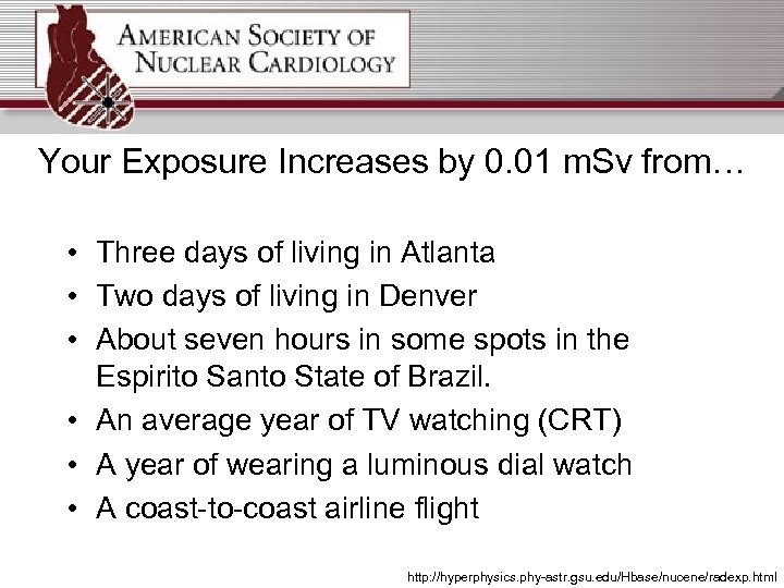 Your Exposure Increases by 0. 01 m. Sv from… • Three days of living