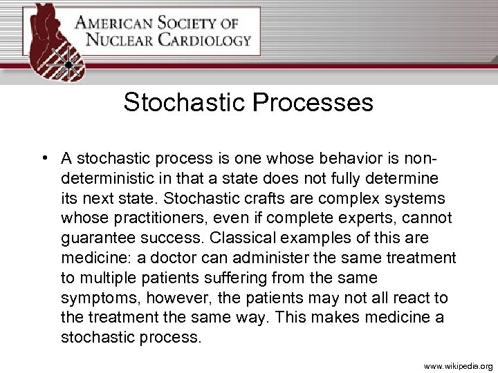 Stochastic Processes • A stochastic process is one whose behavior is nondeterministic in that